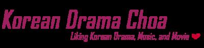 Korean Drama Choa